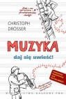Muzyka Daj się uwieść!  Drosser Christoph