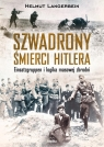 Szwadrony śmierci HitleraEinsatzgruppen i logika masowej zbrodni Langerbein Helmut