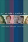 Critical Issues in Child Welfare Joan F. Shireman, J Shireman