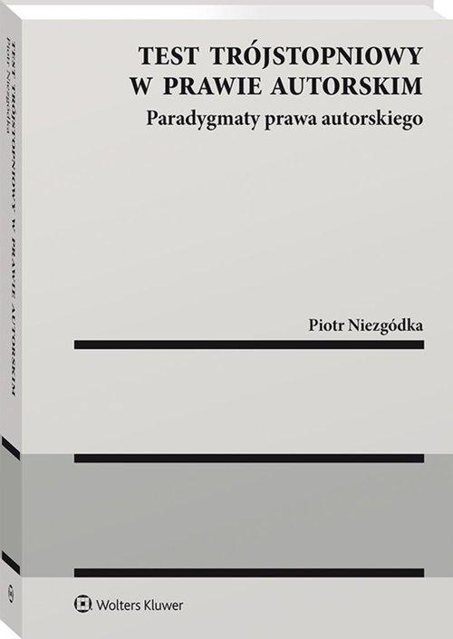 Test trójstopniowy w prawie autorskim Niezgódka Piotr