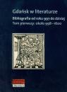 Gdańsk w literaturze Tom 1 około 998-1600Bibliografia od roku 997 do