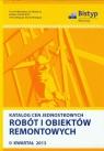Katalog cen jednostkowych robót i obiektów remontowych II kwartał 2013