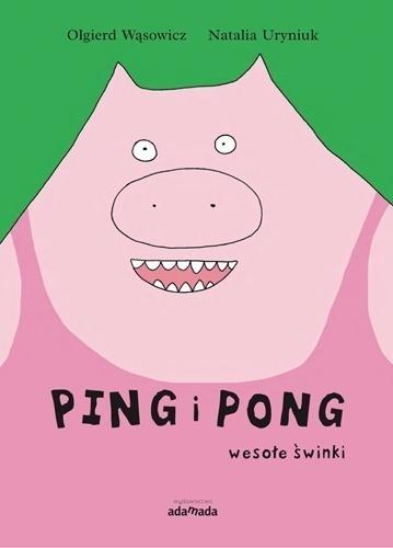Ping i Pong. Wesołe świnki Olgierd Wąsowicz