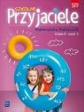 Szkolni przyjaciele. Matematyka. Podręcznik. Klasa 3. Część 1. Edukacja Jadwiga Hanisz