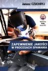 Zapewnienie jakości w procesach spawania Chuchryj Janusz