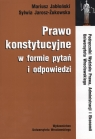 Prawo konstytucyjne w formie pytań i odpowiedzi Podręczniki Wydziałau Jabłoński Mariusz , Jarosz Żukowska  Sylwia