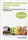 Planowanie i ocena sposobu żywienia. Ćwiczenia. Część 2. Kwalifikacja T.15 Kowalska Joanna Ewa