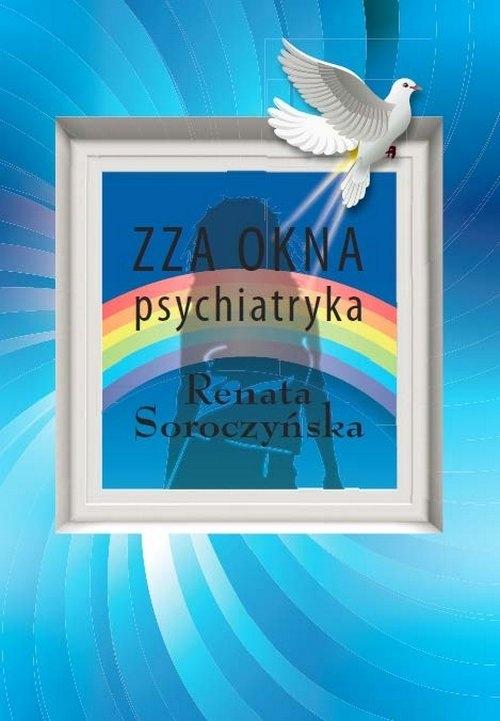 Zza okna psychiatryka Soroczyńska Renata