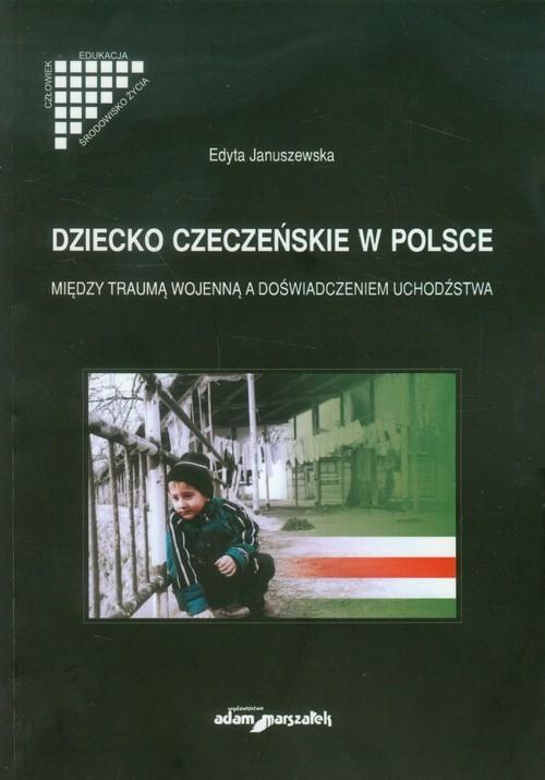 Dziecko czeczeńskie w Polsce Januszewska Edyta