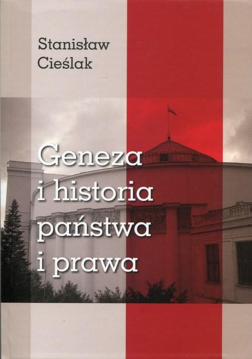 Geneza i historia państwa i prawa Cieślak Stanisław