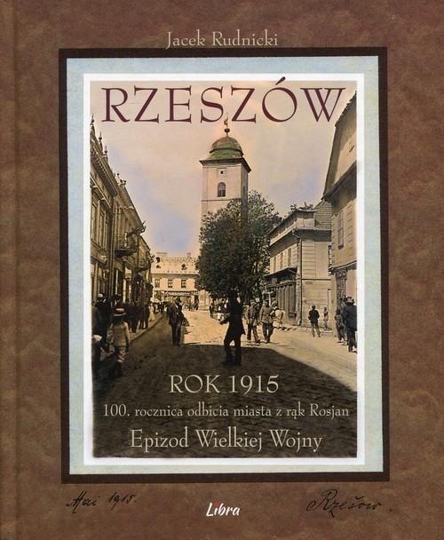 Rzeszów Rok 1915 Rudnicki Jacek