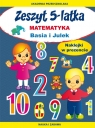 Zeszyt 5-latka. Matematyka. Basia i Julek Naklejki w prezencie. Nauka i Paruszewska Joanna