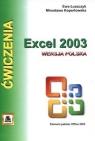 Ćwiczenia z Excell 2003 wersja polska Element pakietu Office 2003 Łuszczyk Ewa, Kopertowska Mirosława
