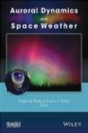 Auroral Dynamics and Space Weather Larry Paxton, Zhang Yongliang