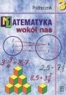 Matematyka wokół nas 3 Podręcznik Gimnazjum Drążek Anna, Grabowska Barbara