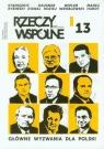Rzeczy Wspólne nr 13 3/2013 Główne wyzwania dla Polski