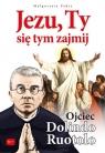 Jezu Ty się tym zajmij Ojciec Dolindo Ruotolo Pabis Małgorzata