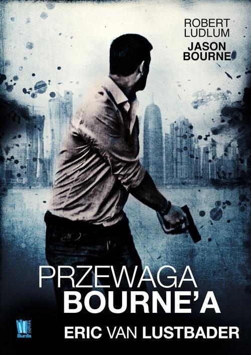 Przewaga Bourne?a Lustbader Eric