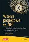 Wzorce projektowe w .NET Projektowanie zorientowane obiektowo z Dmitri Nesteruk