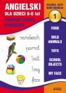 Angielski dla dzieci 1. 6-8 lat. Pierwsze słówka. Ćwiczenia
