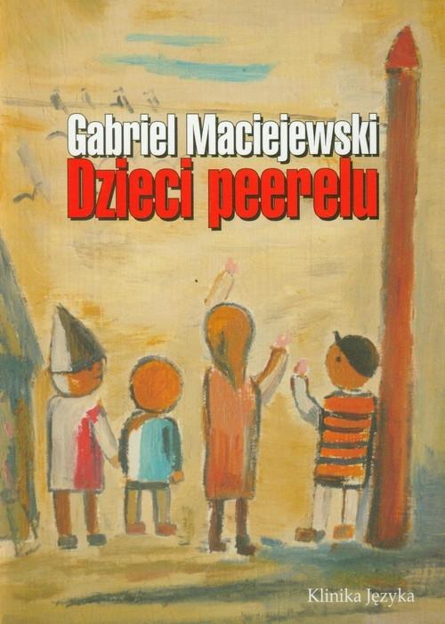Dzieci Peerelu Maciejewski Gabriel