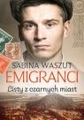 Emigranci. Listy z czarnych miast