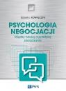 Psychologia negocjacji Między nauką a praktyką zarządzania