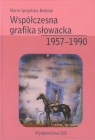 Współczesna grafika słowacka 1957-1990  Ipczyńska-Budziak Marta