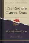 The Rug and Carpet Book (Classic Reprint)
