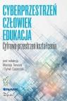 Cyberprzestrzeń Człowiek Edukacja Tom 1 Cyfrowa przestrzeń