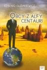 Obcy z Alfy Centauri Guziakiewicz Edward