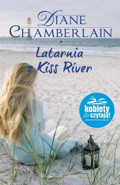 Latarnia z Kiss River Diane Chamberlain