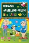 Słownik angielsko-polski dla dzieci Praca zbiorowa