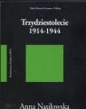 Trzydziestolecie 1914 - 1944  Nasiłowska Anna