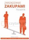 Zarządzanie zakupami. Poradnik Red. Łukasz Hadaś, Grzegorz Klimarczyk, Katarzyna Ragin-Skorecka