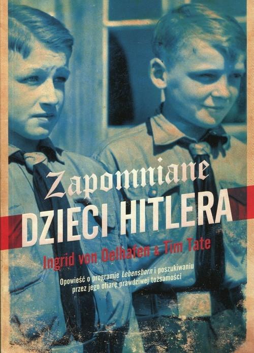 Zapomniane dzieci Hitlera Oelhafen Ingrid von, Tate Tim