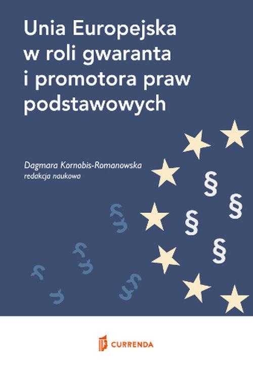 Unia Europejska w roli gwaranta i promotora praw podstawowych