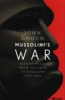 Mussolini's War Fascist Italy from Triumph to Collapse, 1935-1943 Gooch John