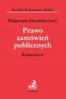 Prawo zamówień publicznych Komentarz Kotowicz Bartosz, Szustakiewicz Przemysław