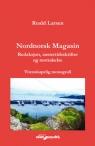 Nordnorsk Magasin. Redaksjon, s?stertidsskrifter og mottakelse. Vitenskapelig Larsen Roald