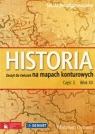 Historia 3 Wiek XX Zeszyt do ćwiczeń na mapach konturowych