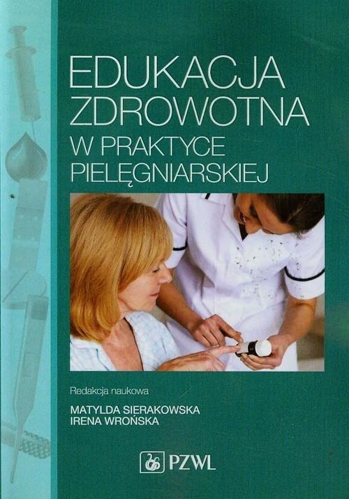 Edukacja zdrowotna w praktyce pielęgniarskiej