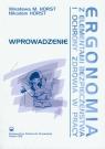 Ergonomia z elementami bezpieczeństwa i ochrony zdrowia w pracy Wprowadzenie Horst Wiesława M., Horst Nikodem