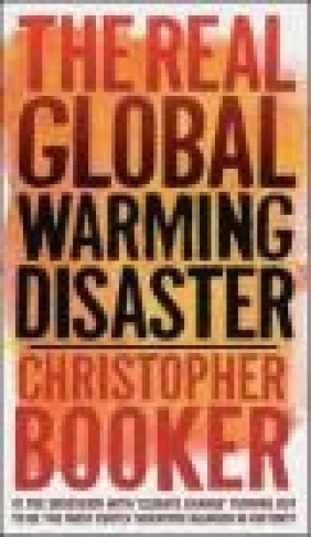The Real Global Warming Disaster Christopher Booker