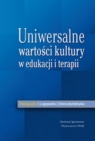 Uniwersalne wartości kultury w edukacji i terapii Pedagogika Logopedia