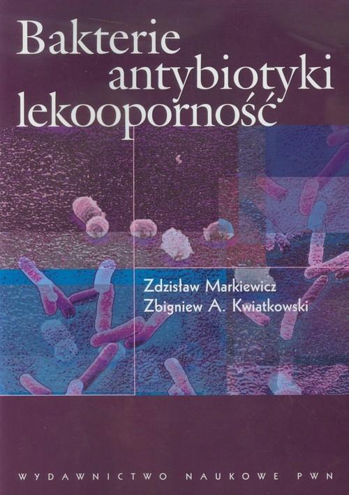 Bakterie antybiotyki lekooporność Markiewicz Zdzisław, Kwiatkowski Zbigniew A.