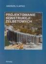 Projektowanie konstrukcji żelbetowych Łapko Andrzej