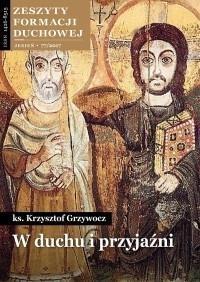 Zeszyty formacji duchowej nr77 W duchu i przyjaźni Ks. Krzysztof Grzywocz
