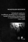 Pochodzenie społeczne kwalifikacje i przebieg kariery urzędników Komisji Rostocki Władysław