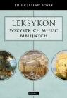 Leksykon wszystkich miejsc biblijnych Pius Bosak Czesław